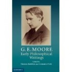 G.E. Moore: Early Philosophical Writings (CUP)